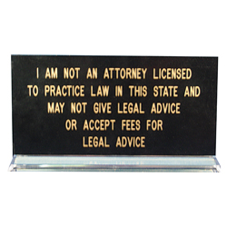 Oklahoma notaries, protect yourself! Inform your clients that you are not an attorney and cannot give legal advice or accept fees for legal services. This eye-catching sign is printed in gold letters on a black background with a clear acrylic base. Available in English and Spanish. This is an essential item that should be added to your Oklahoma notary supplies order.